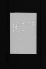 Liam Gillick, Erasmus is Late